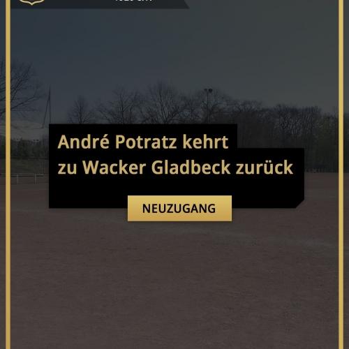 André Potratz kehrt zu Wacker Gladbeck zurück - Wacker Gladbeck