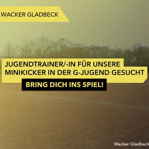 Jugendtrainer/-in für unsere Minikicker in der G-Jugend gesucht - Wacker Gladbeck