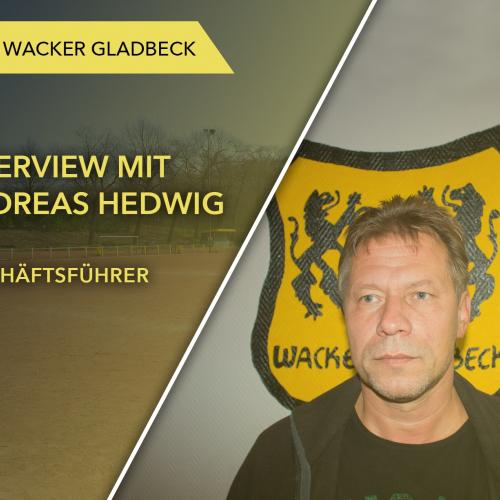 Interview mit Geschäftsführer Andreas Hedwig - Wacker Gladbeck