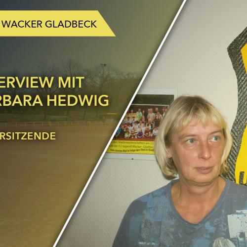 Interview mit 2. Vorsitzende Barbara Hedwig - Wacker Gladbeck