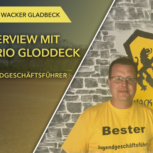 Interview mit Jugendgeschäftsführer Mario Gloddeck - Wacker Gladbeck