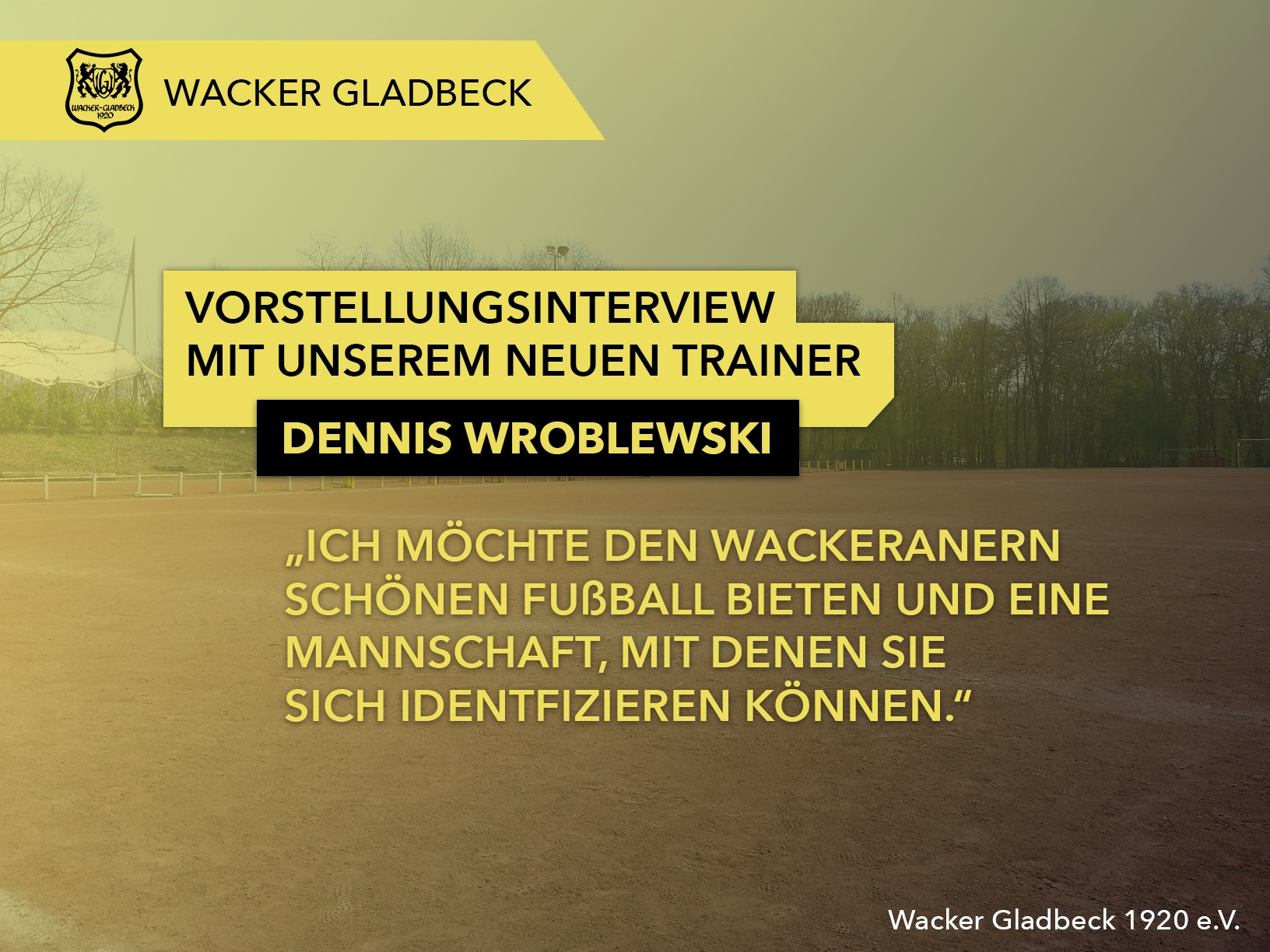 Wacker Gladbeck - Neuer Trainer unserer 1. Mannschaft - Interview mit Dennis Wroblewski