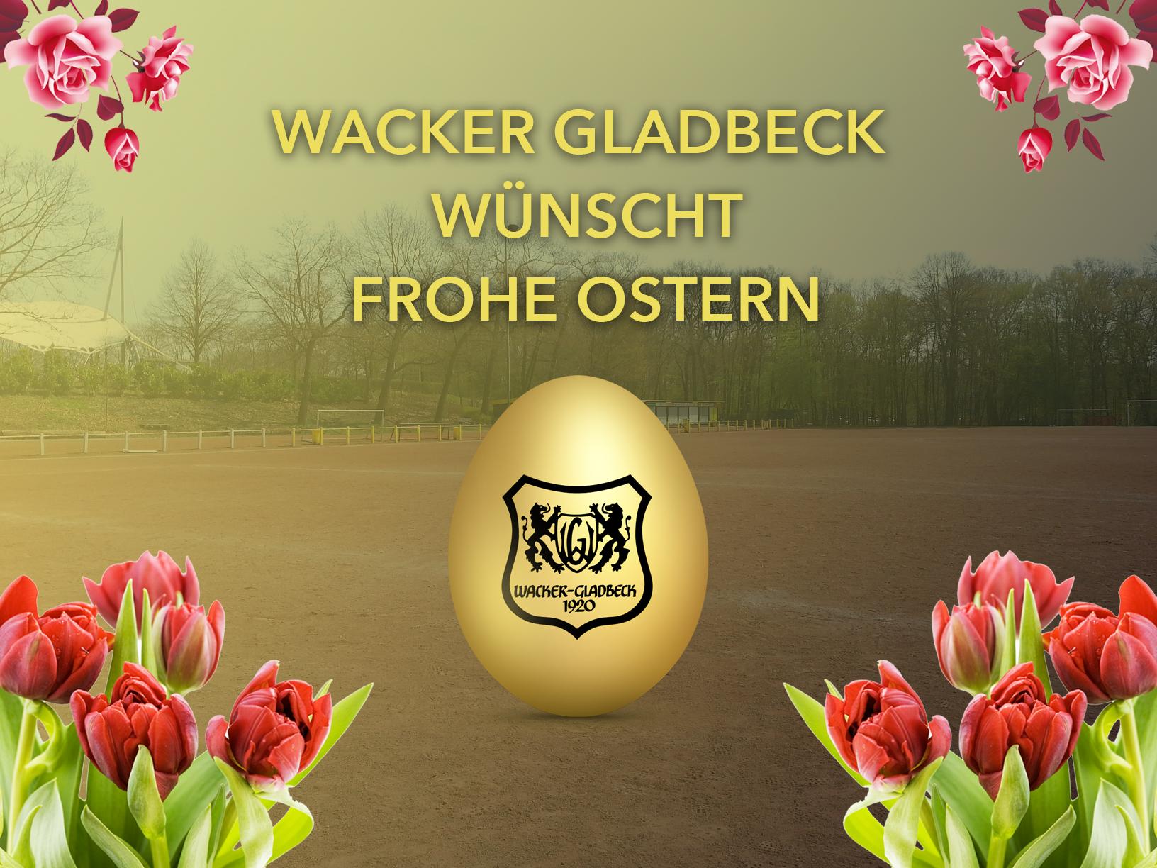 Frohe Ostern wünscht Wacker Gladbeck - Wacker Gladbeck