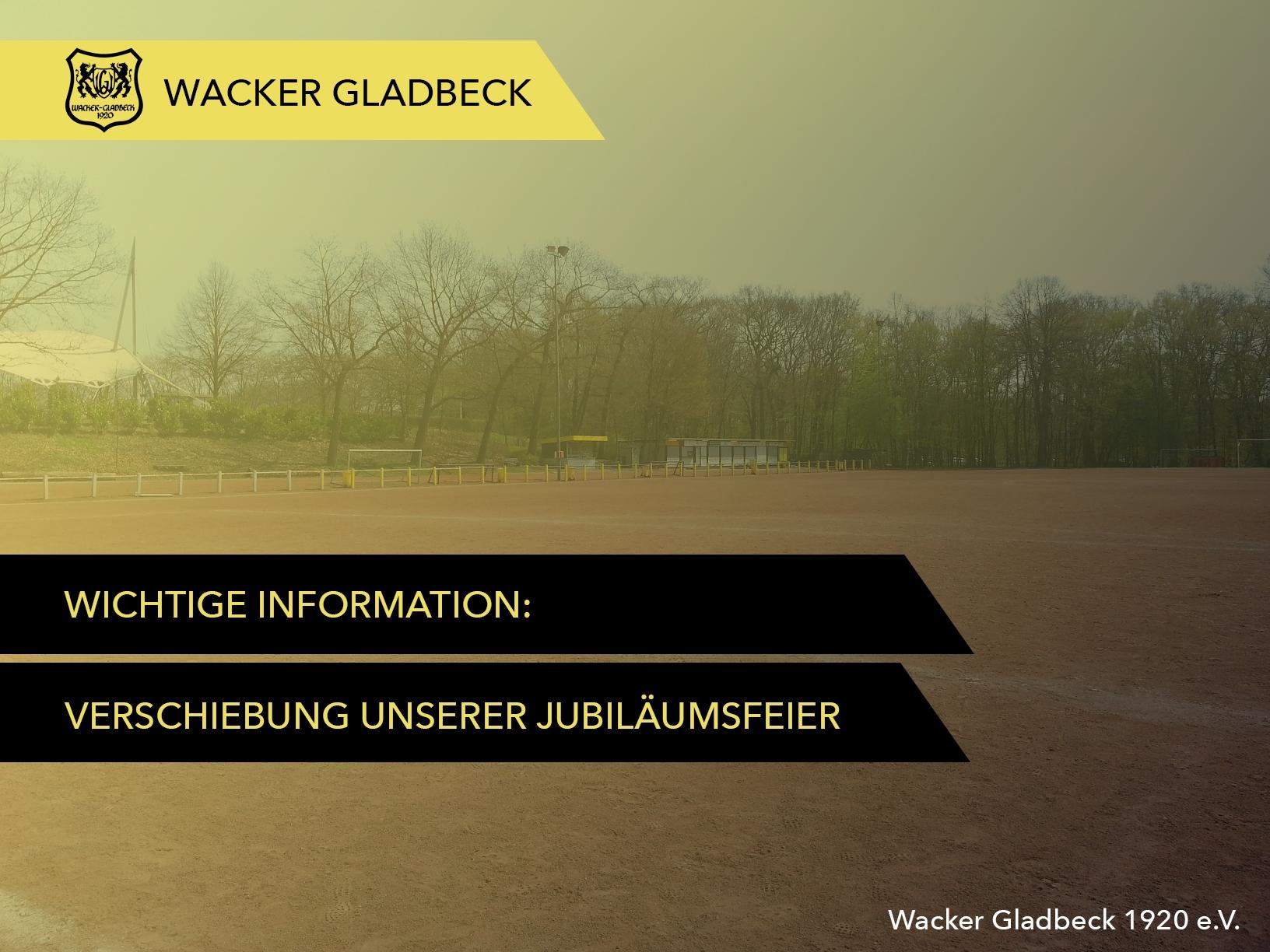 Wacker Gladbeck - Verschiebung der Jubiläumsfeier